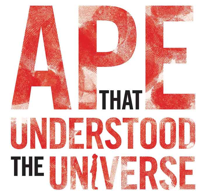 The Ape That Understood The Universe by Steve Stewart-Williams